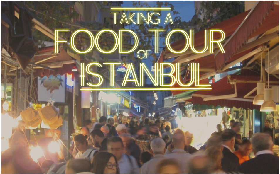 Taking a Food Tour Of Istanbul - Trevor Morrw Travel
