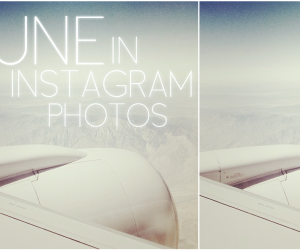JUNE IN INSTAGRAM PHOTOS