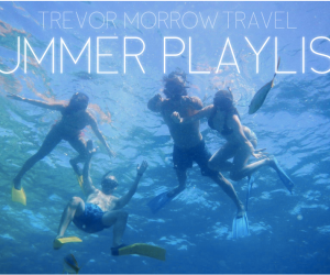 TREVOR MORROW TRAVEL SUMMER PLAYLIST FEATURED PHOTO