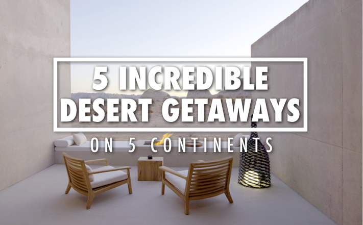 Best Desert Resorts in the World