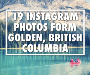 Golden British Columbia Photos