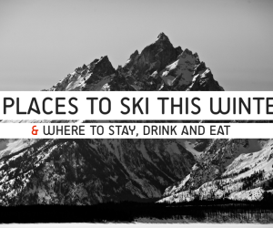 5 PLACES TO SKI THIS WINTER - TREVOR MORROW TRAVEL