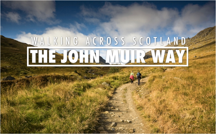 John Muir Way | Visit Scotland | Walking Trails Scotland