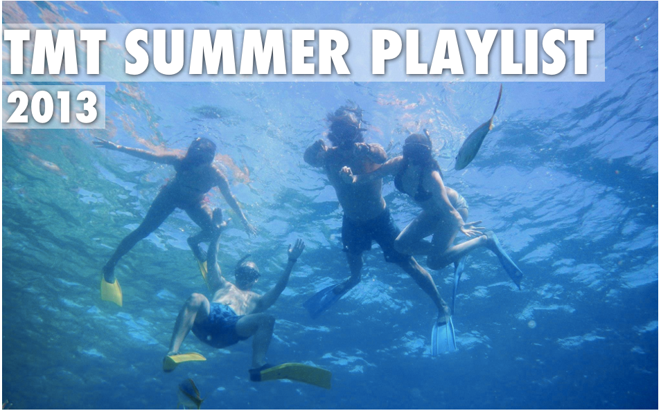 TMT Summer Playlist 2013 - Travel Music