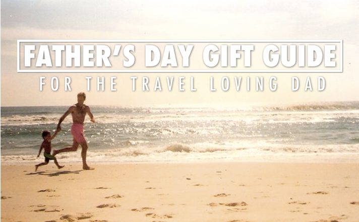 Fathers Day Gifts Fathers Day Travel