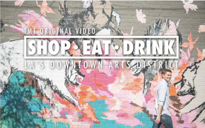 Arts District Los Angeles Things To Do | Shop Eat Drink Video Neighborhood Guide