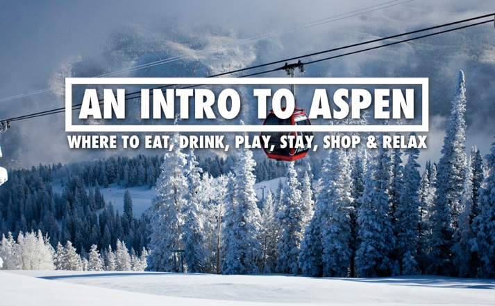 Things To Do In Aspen best restaurants, bars, hotels, shops, spas in Aspen