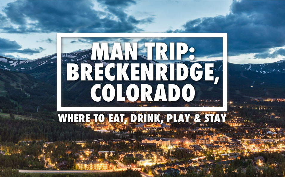Planning a breckenridge bachelor party it 39 s all here tmt for Planning colorado vacation