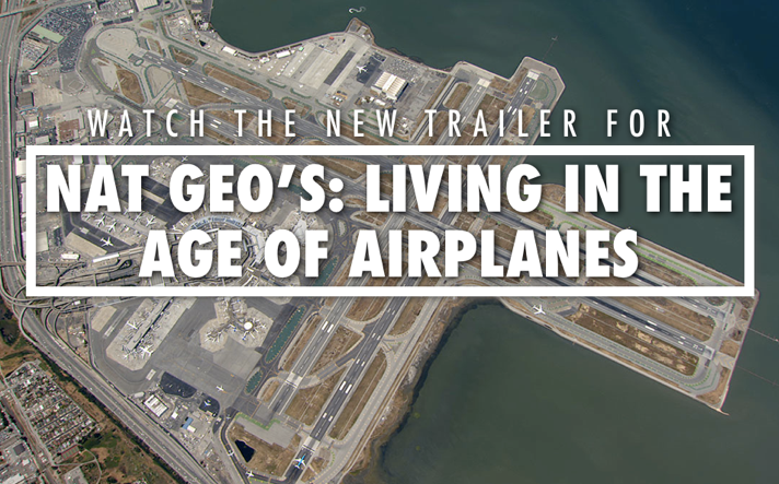 National Geographic Living in the Age of Airplanes Trailer
