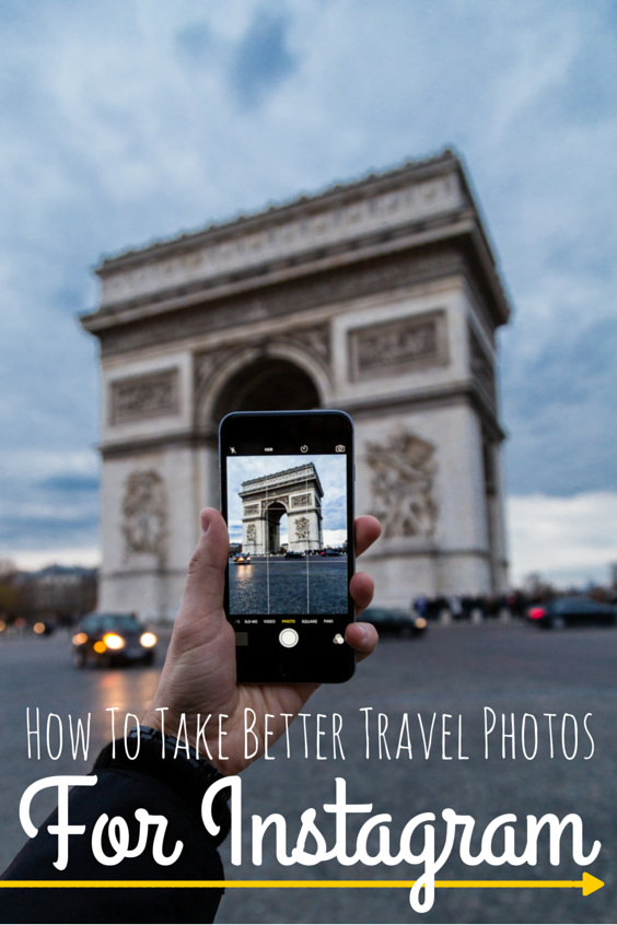 How To Take Better Travel Photos For Instagram