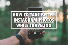 How To Take Better Travel Photos On Instagram