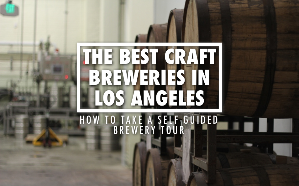 Los Angeles Breweries Tour - A Self Guided Tour