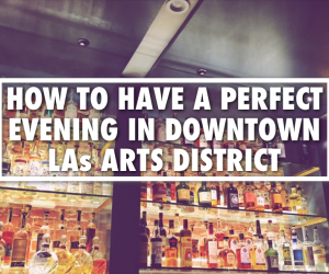Arts District Los Angeles Things To Do