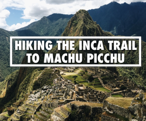 How To Hike The Inca Trail